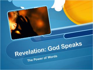 Revelation: God Speaks