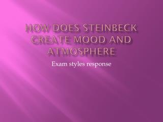 How does Steinbeck create mood and atmosphere