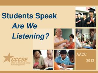 Students  Speak      Are We Listening?