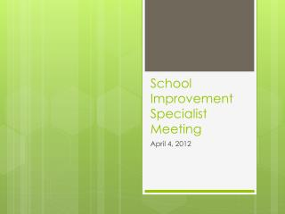 School Improvement Specialist Meeting