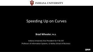 Speeding Up on Curves