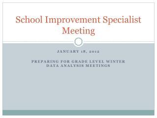 School Improvement Specialist Meeting