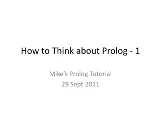 How to  Think about Prolog  - 1