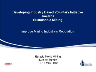 Developing Industry Based Voluntary Initiative Towards Sustainable Mining