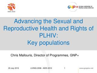 Advancing the Sexual and Reproductive Health and Rights of PLHIV: Key populations