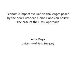 Attila Varga University of  Pécs , Hungary
