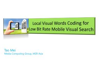 Local Visual Words Coding for  Low  Bit Rate Mobile Visual Search