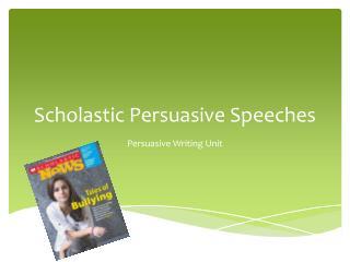 Scholastic Persuasive Speeches