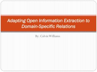 Adapting Open Information Extraction to Domain-Specific Relations