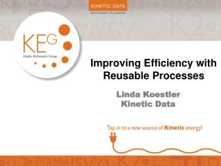 Improving Efficiency with Reusable Processes