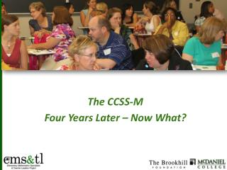 The CCSS-M  Four Years Later – Now What?
