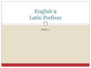 English 9 Latin Prefixes