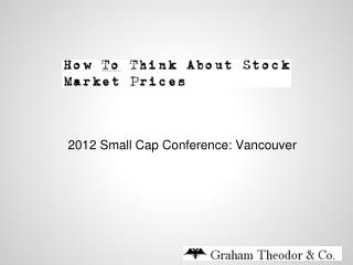 2012 Small Cap Conference: Vancouver