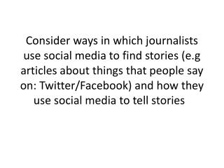 How do they use social media to tell stories?