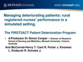 Managing deteriorating patients: rural registered nurses  performance in a simulated setting.  The FIRST2ACT Patient Det