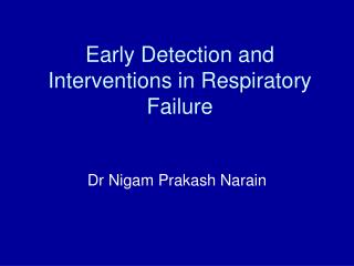 Early Detection and Interventions in Respiratory Failure