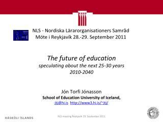 NLS  - Nordiska  Lärarorganisationers Samråd Möte  i Reykjavík 28.-29. September 2011