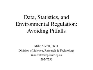 Data, Statistics, and Environmental Regulation: Avoiding Pitfalls