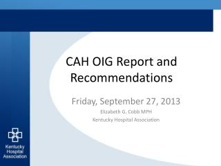 CAH OIG Report and Recommendations