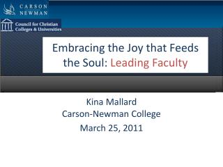 Embracing the Joy that Feeds the Soul:  Leading Faculty