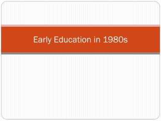 Early Education in 1980s