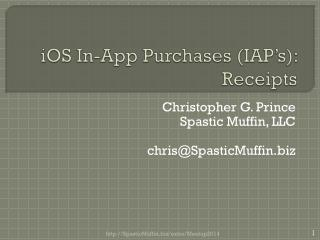 iOS  In-App Purchases (IAP's):  Receipts