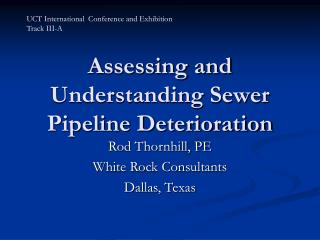 Assessing and Understanding Sewer Pipeline Deterioration