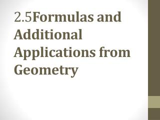 2.5 Formulas and Additional Applications from Geometry