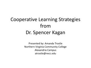 Cooperative Learning Strategies from  Dr. Spencer  Kagan