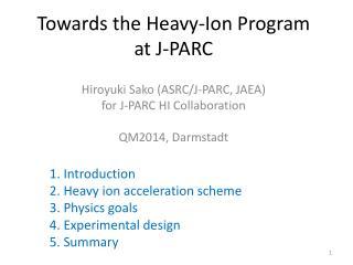 Hiroyuki  Sako  ( ASRC/J-PARC, JAEA ) f or J-PARC HI Collaboration QM2014, Darmstadt