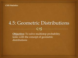4.5: Geometric Distributions