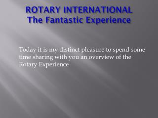 ROTARY INTERNATIONAL The Fantastic Experience