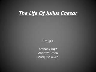 T he Life Of  Julius Caesar