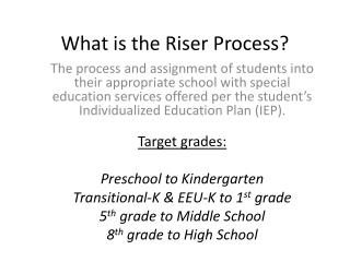 What is the Riser Process?