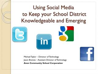 Using Social Media  to Keep your School District Knowledgeable and Emerging