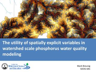 The utility of spatially explicit variables in watershed scale phosphorus water quality modeling