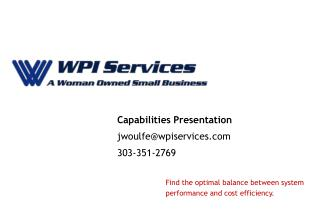Capabilities Presentation jwoulfe@wpiservices 303-351-2769