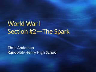 World War I Section #2—The Spark