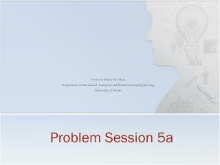 Problem Session 5a