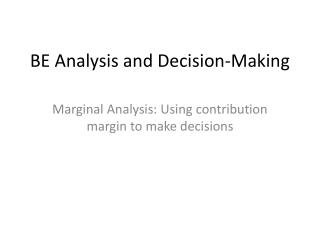 BE Analysis and Decision-Making