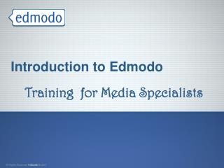 Introduction to Edmodo Training  for Media Specialists