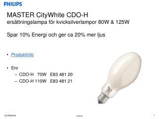 Produktinfo Enr CDO-H   70W   E83 481 20 CDO-H 110W   E83 481 21