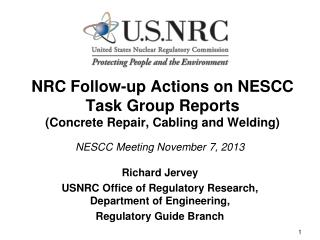 NRC Follow-up Actions on NESCC Task Group Reports  (Concrete Repair, Cabling and Welding)