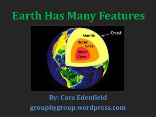 Earth Has Many Features