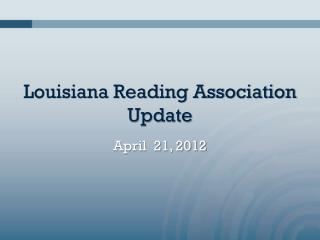 Louisiana Reading Association Update