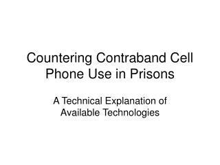 Countering Contraband Cell Phone Use in Prisons