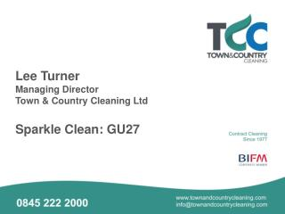 Lee Turner Managing Director Town & Country Cleaning Ltd Sparkle Clean: GU27