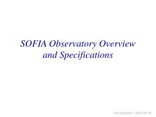 SOFIA Observatory  Overview and  Specifications