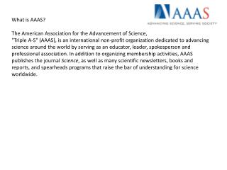 What is AAAS? The American Association for the Advancement of Science,