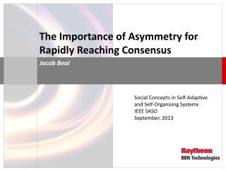 The Importance of Asymmetry for Rapidly Reaching Consensus